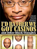 Larry Willmore's I'd Rather We Got Casinos and Other Black Thoughts