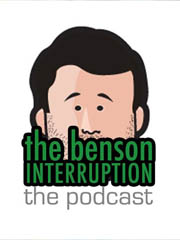 The Benson Interruption Podcast