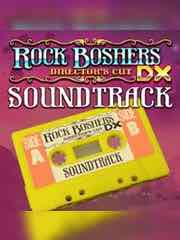 Rock Boshers DX: Director's Cut Soundtrack